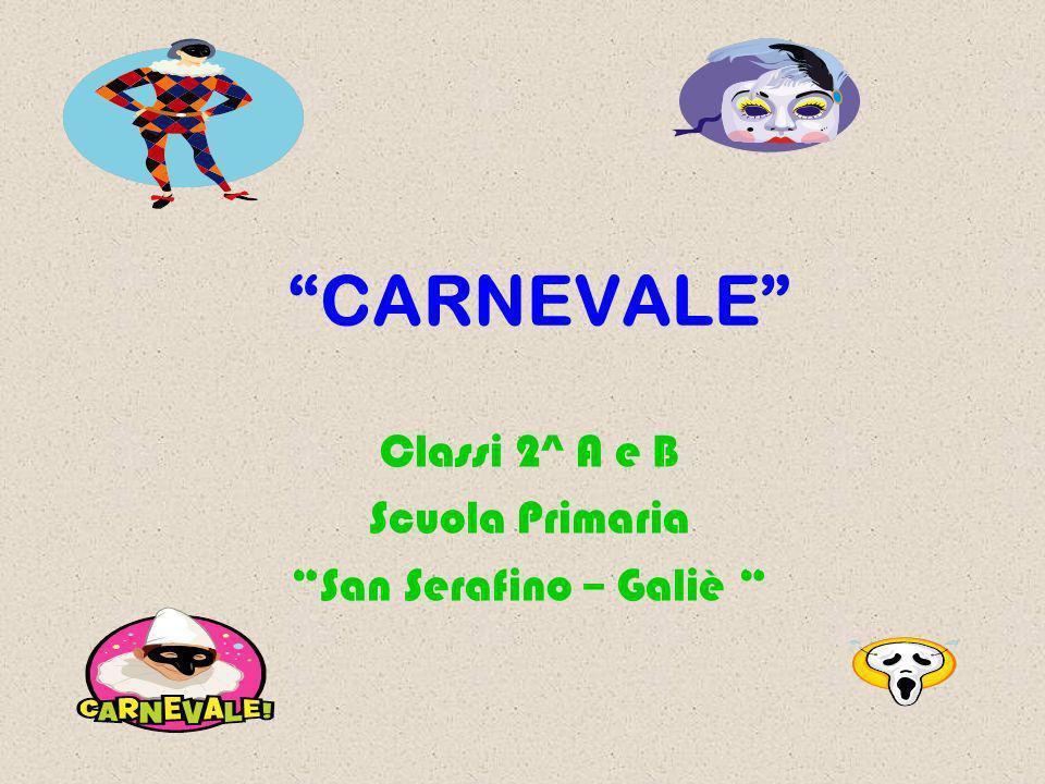 CARNEVALE Classi 2^ A e B Scuola Primaria San Serafino – Galiè