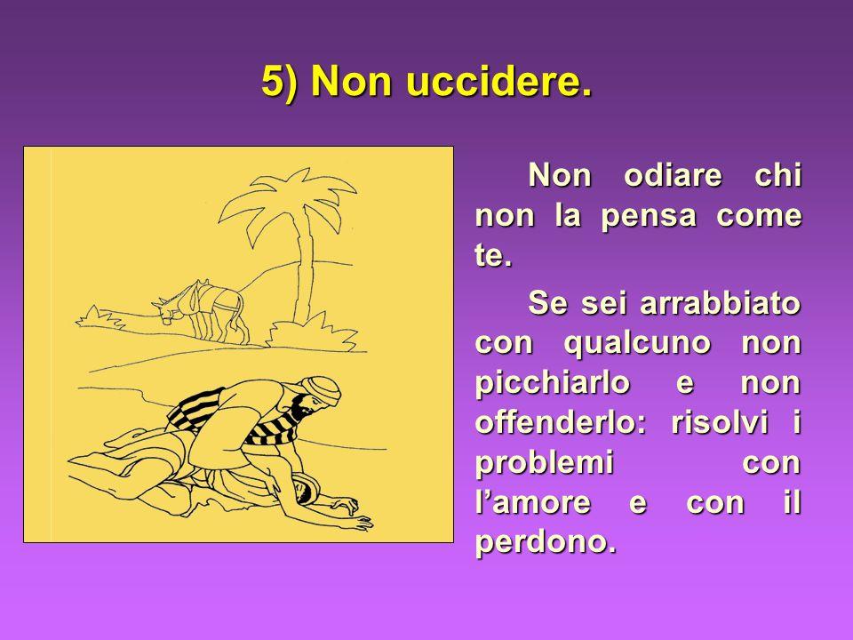 6) Non commettere atti impuri.Non usare il tuo corpo per fare del male a te e agli altri.