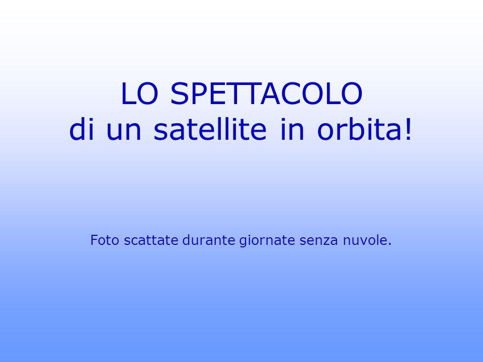 LO SPETTACOLO di un satellite in orbita! Foto scattate durante giornate senza nuvole.
