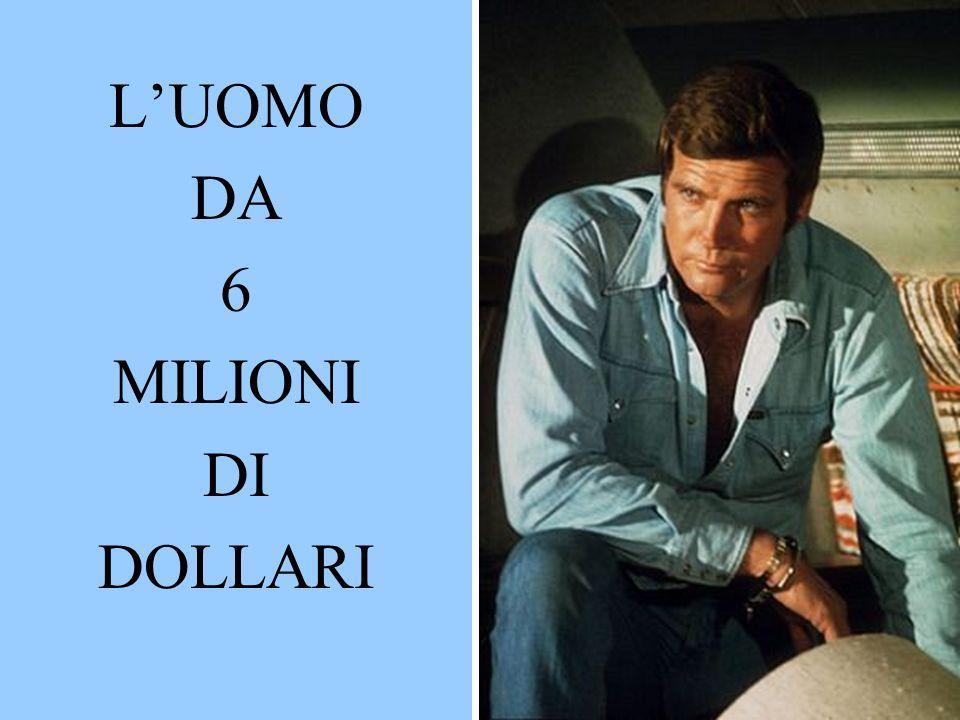 LUOMO DA 6 MILIONI DI DOLLARI