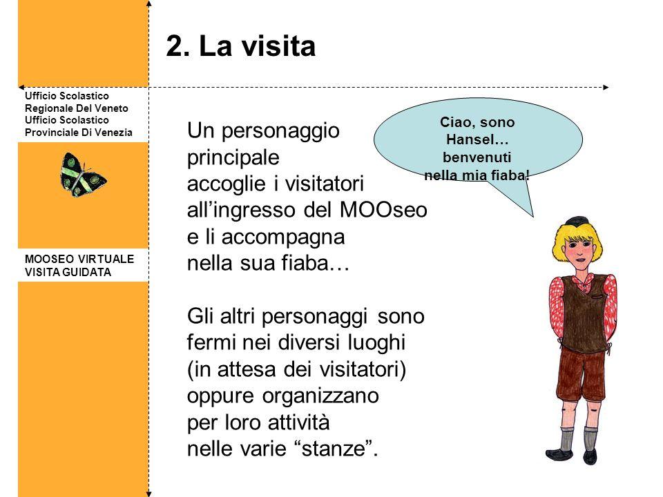 Ufficio Scolastico Regionale Del Veneto Ufficio Scolastico Provinciale Di Venezia Un personaggio principale accoglie i visitatori allingresso del MOOs