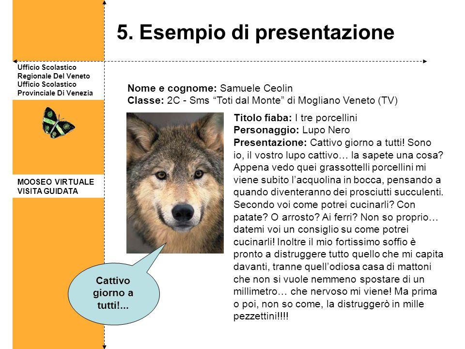 Ufficio Scolastico Regionale Del Veneto Ufficio Scolastico Provinciale Di Venezia 5. Esempio di presentazione MOOSEO VIRTUALE VISITA GUIDATA Nome e co