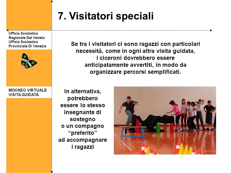 Ufficio Scolastico Regionale Del Veneto Ufficio Scolastico Provinciale Di Venezia 7. Visitatori speciali Se tra i visitatori ci sono ragazzi con parti