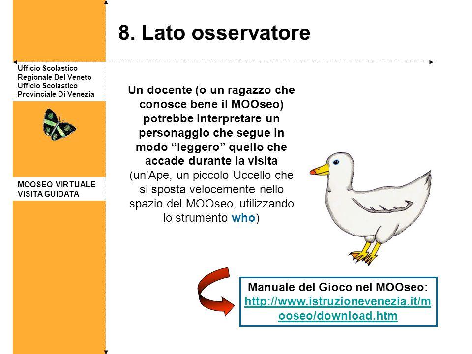 Ufficio Scolastico Regionale Del Veneto Ufficio Scolastico Provinciale Di Venezia 8. Lato osservatore Manuale del Gioco nel MOOseo: http://www.istruzi