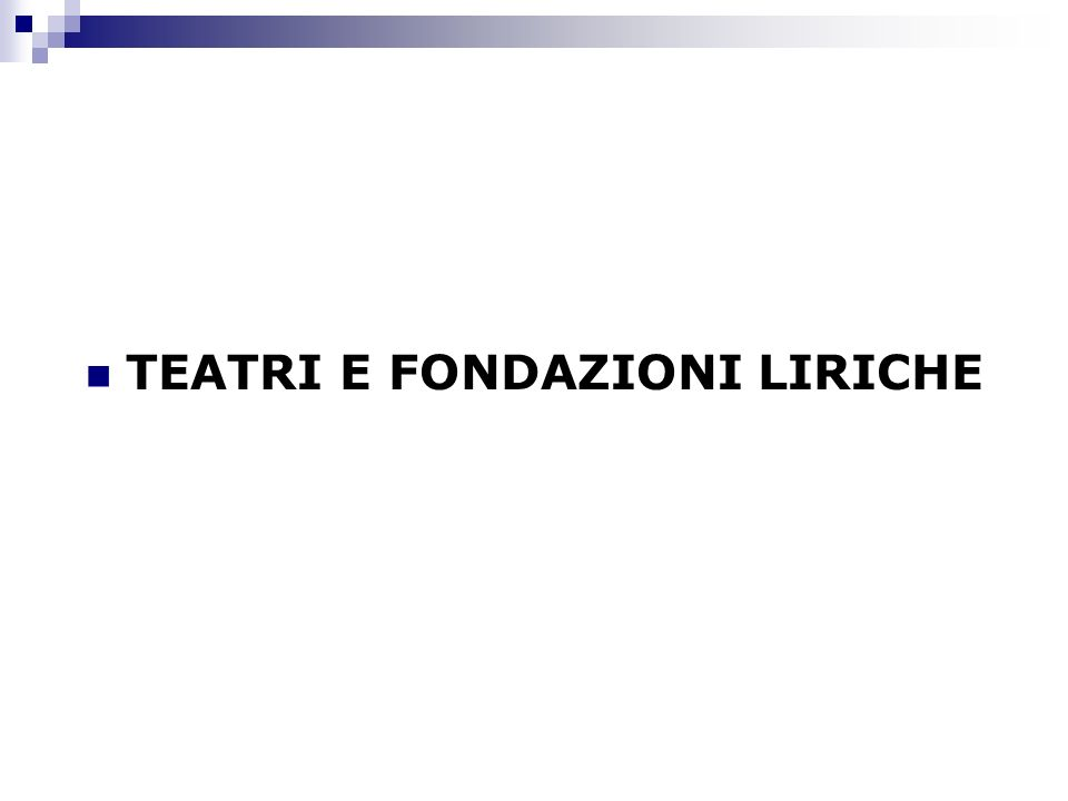 TEATRI E FONDAZIONI LIRICHE