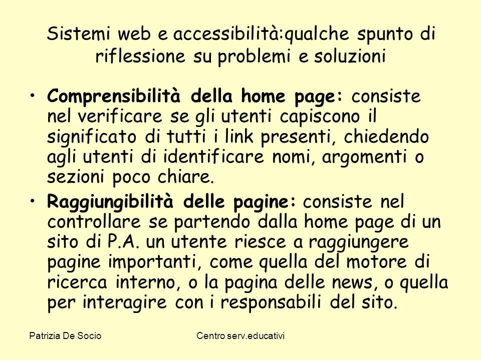 Patrizia De SocioCentro serv.educativi Sistemi web e accessibilità:qualche spunto di riflessione su problemi e soluzioni Comprensibilità della home pa