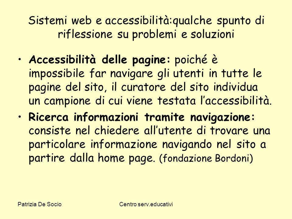 Patrizia De SocioCentro serv.educativi Sistemi web e accessibilità:qualche spunto di riflessione su problemi e soluzioni Accessibilità delle pagine: p