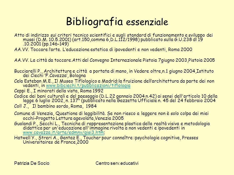 Patrizia De SocioCentro serv.educativi Bibliografia essenziale Atto di indirizzo sui criteri tecnico scientifici e sugli standard di funzionamento e s