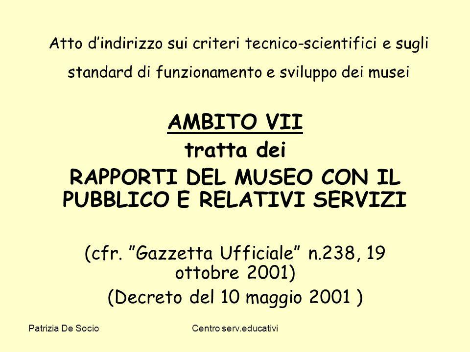 Patrizia De SocioCentro serv.educativi Atto dindirizzo sui criteri tecnico-scientifici e sugli standard di funzionamento e sviluppo dei musei AMBITO V