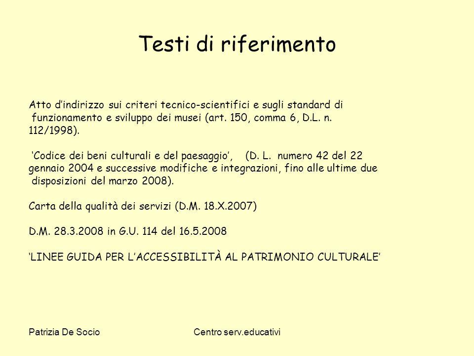 Patrizia De SocioCentro serv.educativi Testi di riferimento Atto dindirizzo sui criteri tecnico-scientifici e sugli standard di funzionamento e svilup