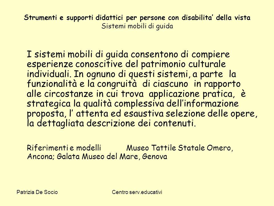 Patrizia De SocioCentro serv.educativi Strumenti e supporti didattici per persone con disabilita della vista Sistemi mobili di guida I sistemi mobili