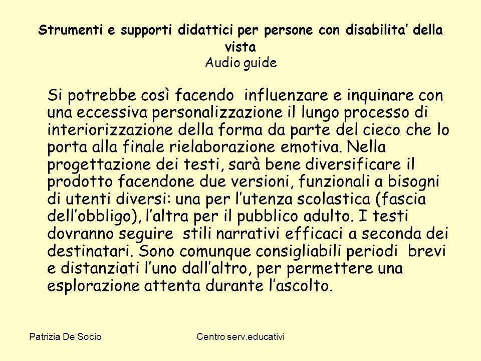 Patrizia De SocioCentro serv.educativi Strumenti e supporti didattici per persone con disabilita della vista Audio guide Si potrebbe così facendo infl