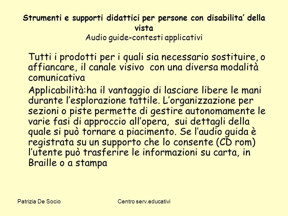 Patrizia De SocioCentro serv.educativi Strumenti e supporti didattici per persone con disabilita della vista Audio guide-contesti applicativi Tutti i