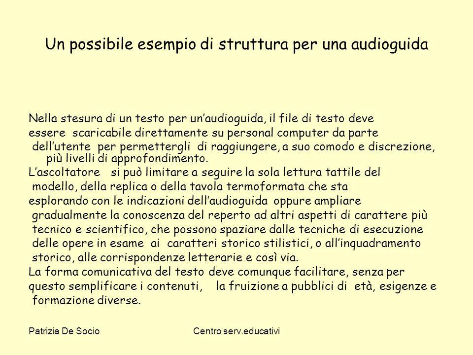 Patrizia De SocioCentro serv.educativi Un possibile esempio di struttura per una audioguida Nella stesura di un testo per unaudioguida, il file di tes
