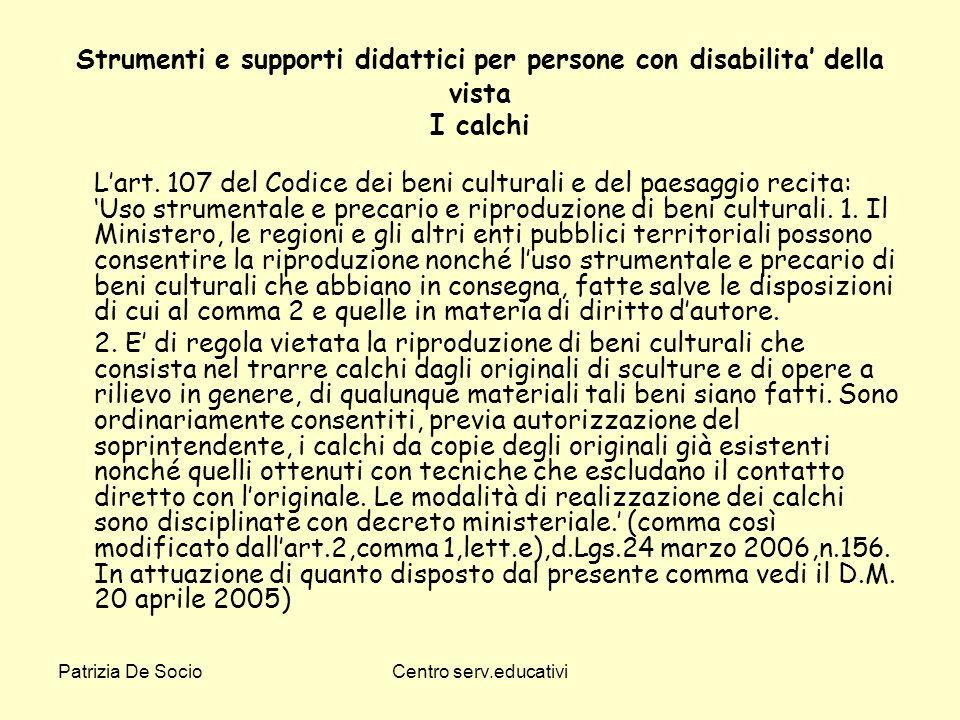 Patrizia De SocioCentro serv.educativi Strumenti e supporti didattici per persone con disabilita della vista I calchi Lart. 107 del Codice dei beni cu