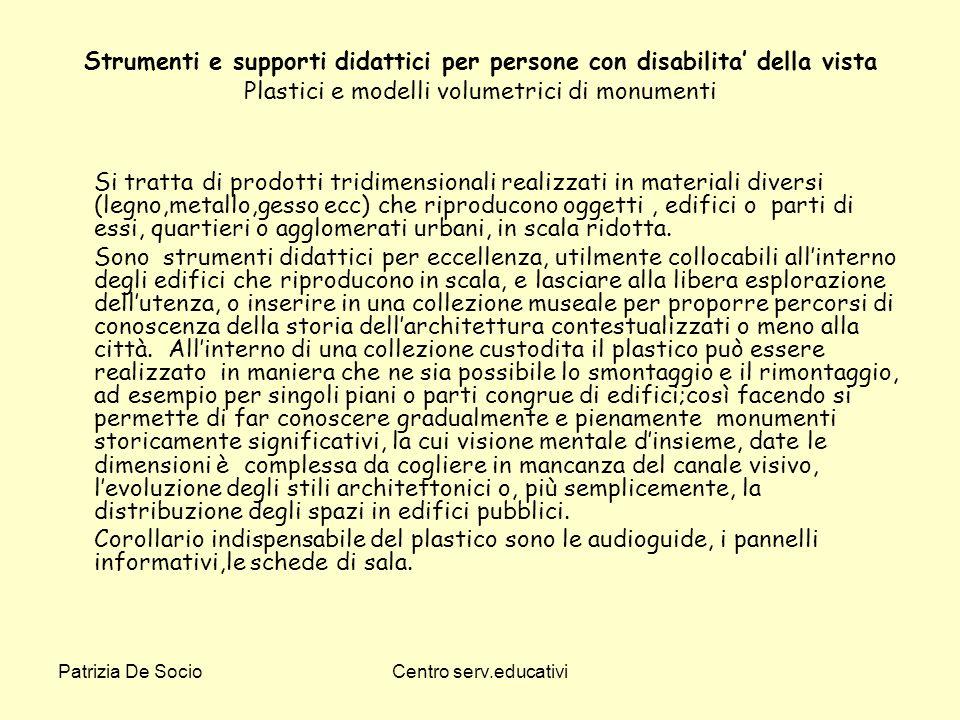 Patrizia De SocioCentro serv.educativi Strumenti e supporti didattici per persone con disabilita della vista Plastici e modelli volumetrici di monumen