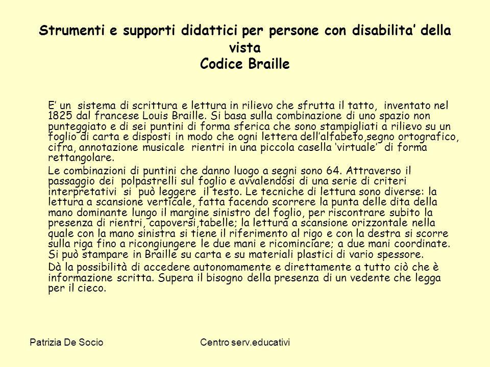 Patrizia De SocioCentro serv.educativi Strumenti e supporti didattici per persone con disabilita della vista Codice Braille E un sistema di scrittura