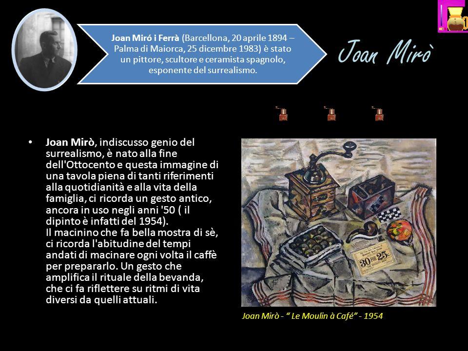 Joan Mirò Joan Mirò, indiscusso genio del surrealismo, è nato alla fine dell'Ottocento e questa immagine di una tavola piena di tanti riferimenti alla