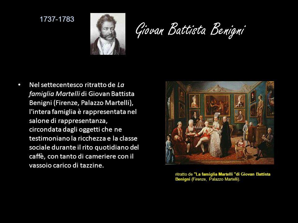 Giovan Battista Benigni Nel settecentesco ritratto de La famiglia Martelli di Giovan Battista Benigni (Firenze, Palazzo Martelli), l'intera famiglia è