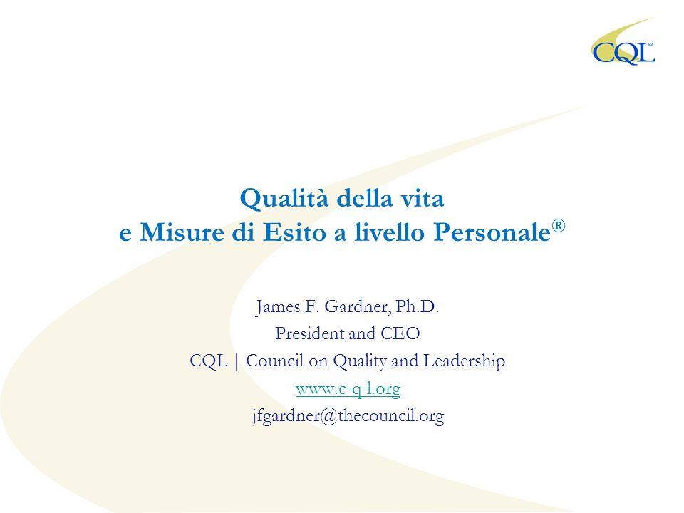 Qualità della vita e Misure di Esito a livello Personale ® James F.