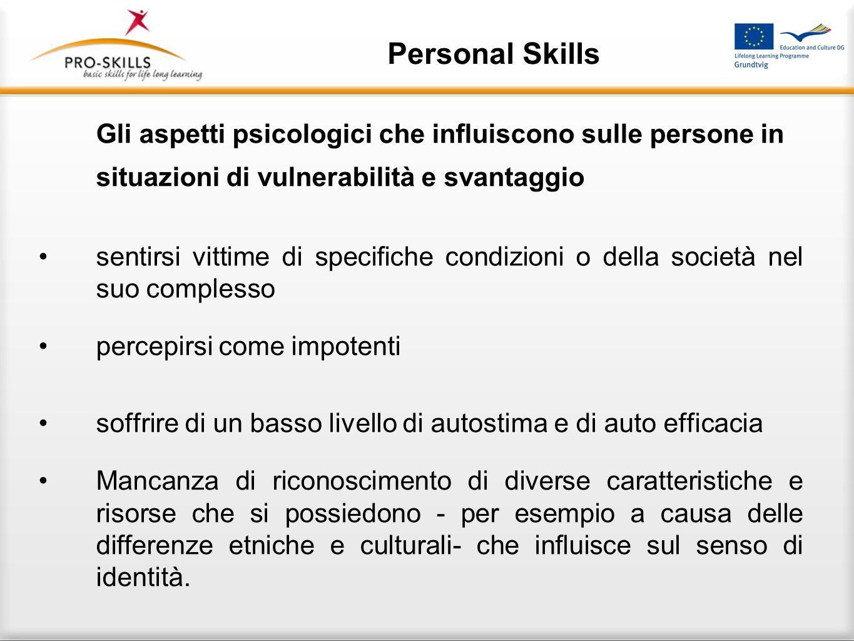 Personal Skills Gli aspetti psicologici che influiscono sulle persone in situazioni di vulnerabilità e svantaggio sentirsi vittime di specifiche condi