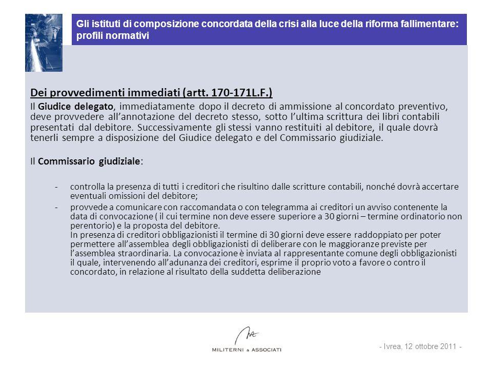 Gli istituti di composizione concordata della crisi alla luce della riforma fallimentare: profili normativi Dei provvedimenti immediati (artt. 170-171