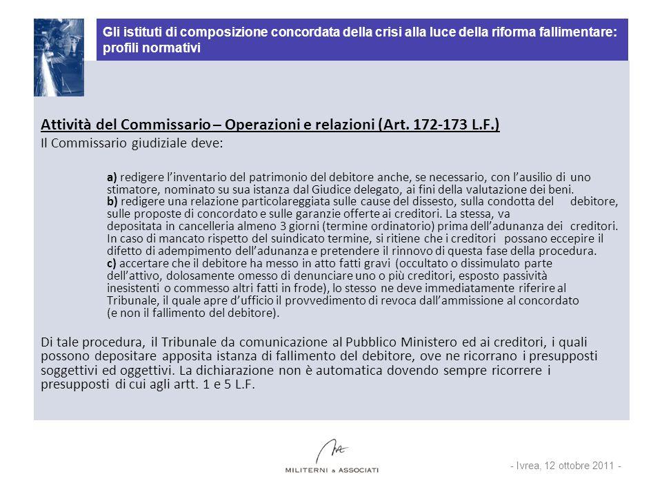 Gli istituti di composizione concordata della crisi alla luce della riforma fallimentare: profili normativi Attività del Commissario – Operazioni e re