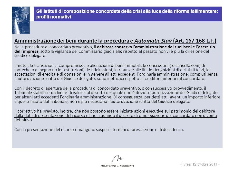 Gli istituti di composizione concordata della crisi alla luce della riforma fallimentare: profili normativi Amministrazione dei beni durante la proced