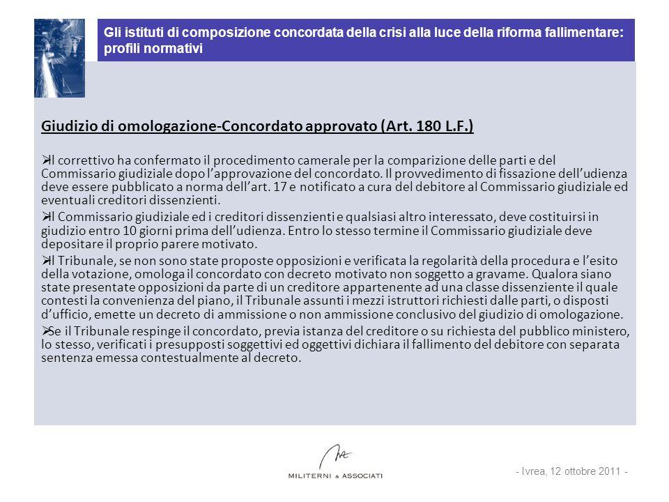 Gli istituti di composizione concordata della crisi alla luce della riforma fallimentare: profili normativi Giudizio di omologazione-Concordato approv