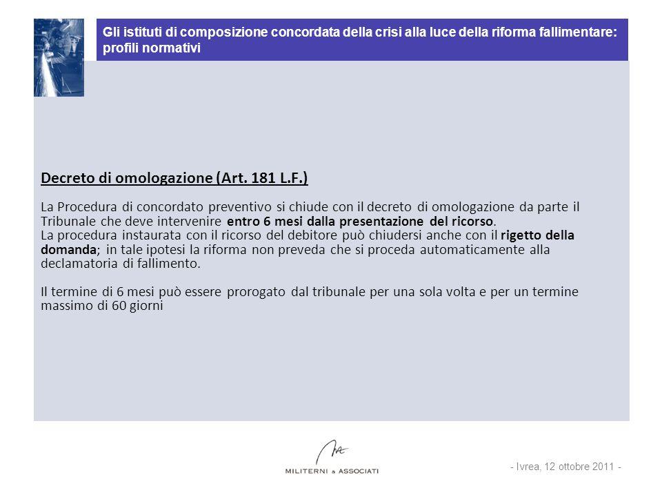 Gli istituti di composizione concordata della crisi alla luce della riforma fallimentare: profili normativi Decreto di omologazione (Art. 181 L.F.) La