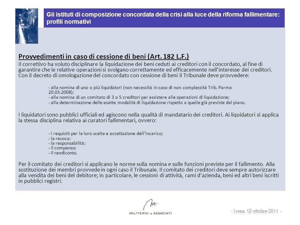 Gli istituti di composizione concordata della crisi alla luce della riforma fallimentare: profili normativi Provvedimenti in caso di cessione di beni