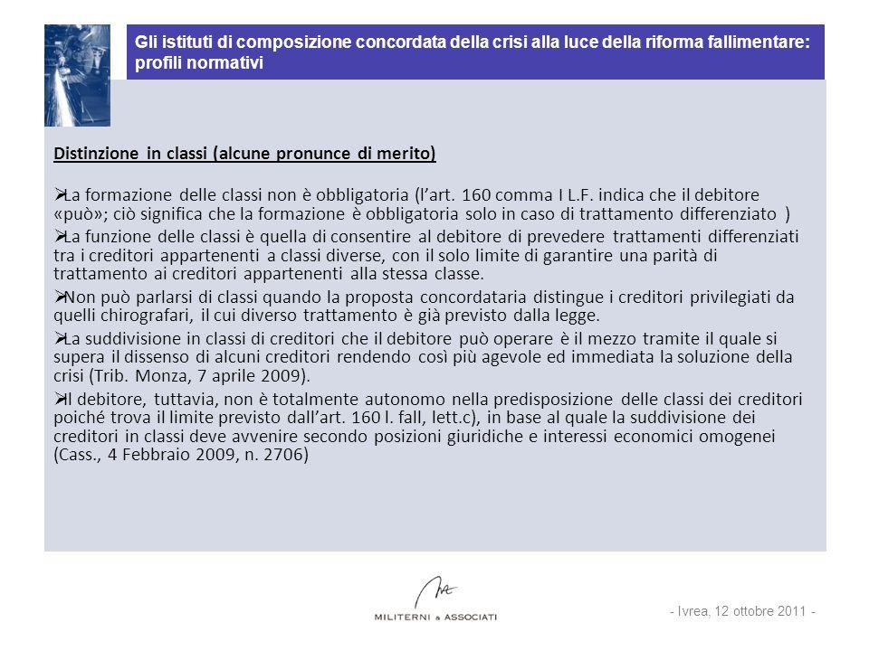 Gli istituti di composizione concordata della crisi alla luce della riforma fallimentare: profili normativi Distinzione in classi (alcune pronunce di