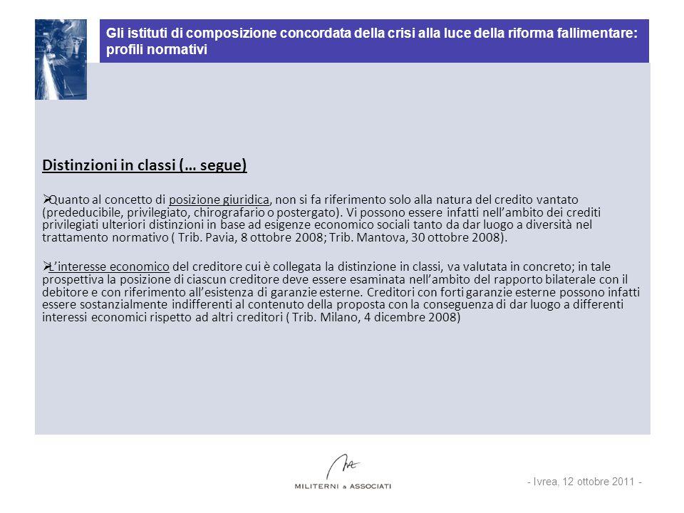 Gli istituti di composizione concordata della crisi alla luce della riforma fallimentare: profili normativi Distinzioni in classi (… segue) Quanto al