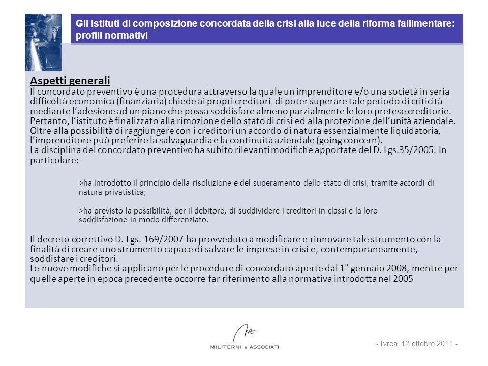 Gli istituti di composizione concordata della crisi alla luce della riforma fallimentare: profili normativi Aspetti generali Il concordato preventivo