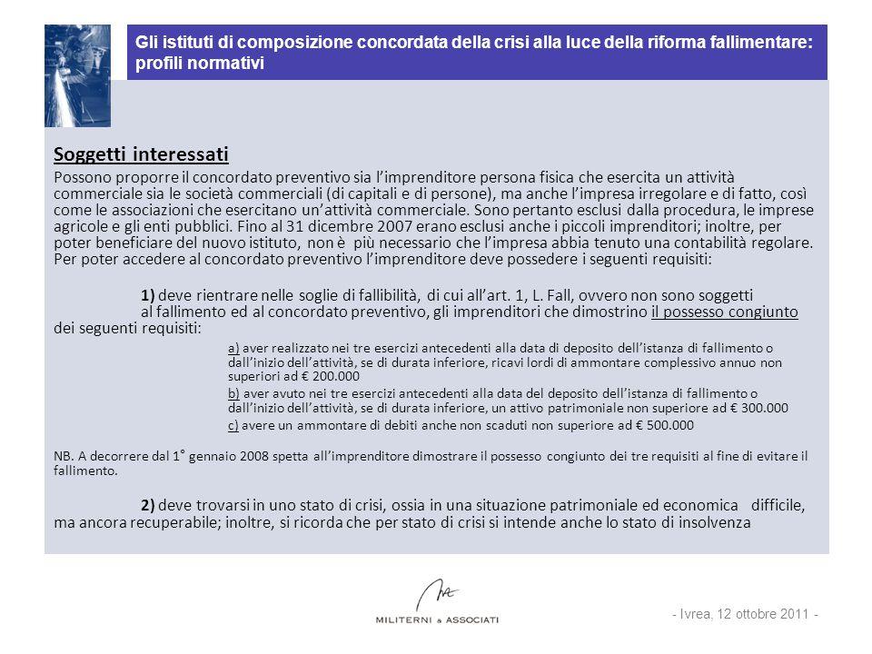 Gli istituti di composizione concordata della crisi alla luce della riforma fallimentare: profili normativi Presupposti per lammissione (art.