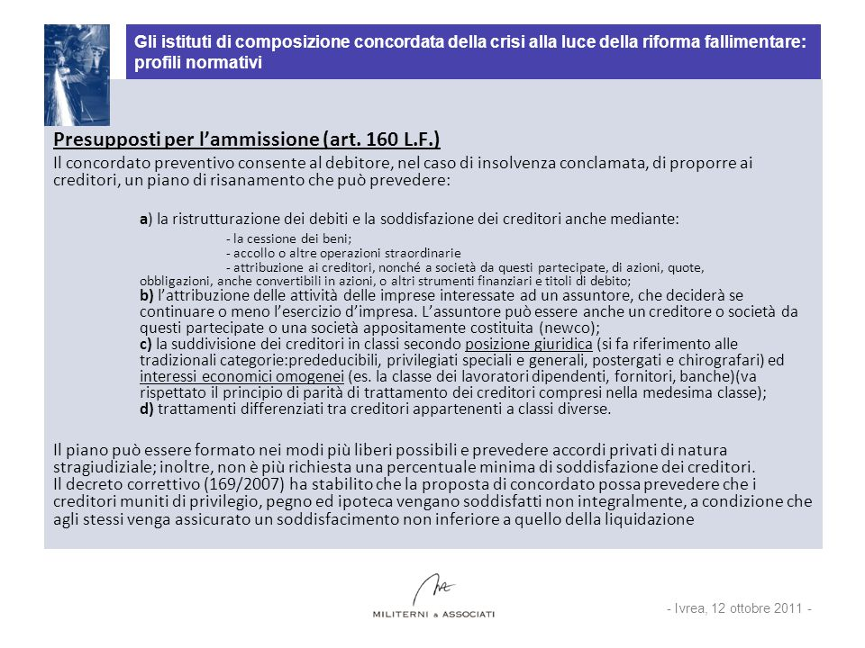 Gli istituti di composizione concordata della crisi alla luce della riforma fallimentare: profili normativi Presupposti per lammissione (art. 160 L.F.