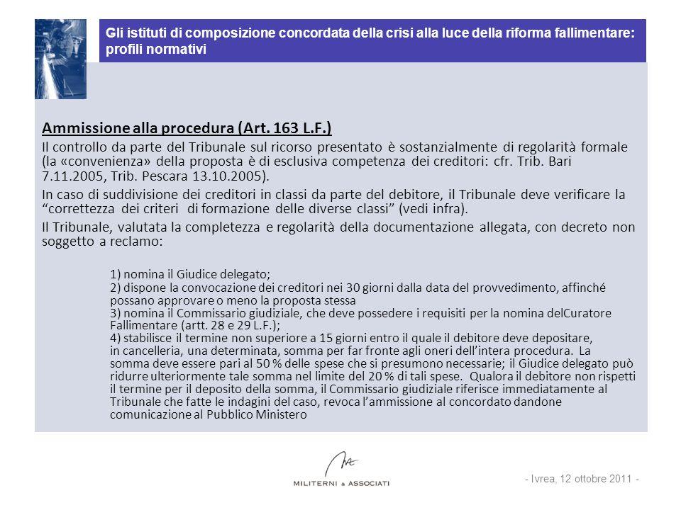 Gli istituti di composizione concordata della crisi alla luce della riforma fallimentare: profili normativi Ammissione alla procedura (Art. 163 L.F.)