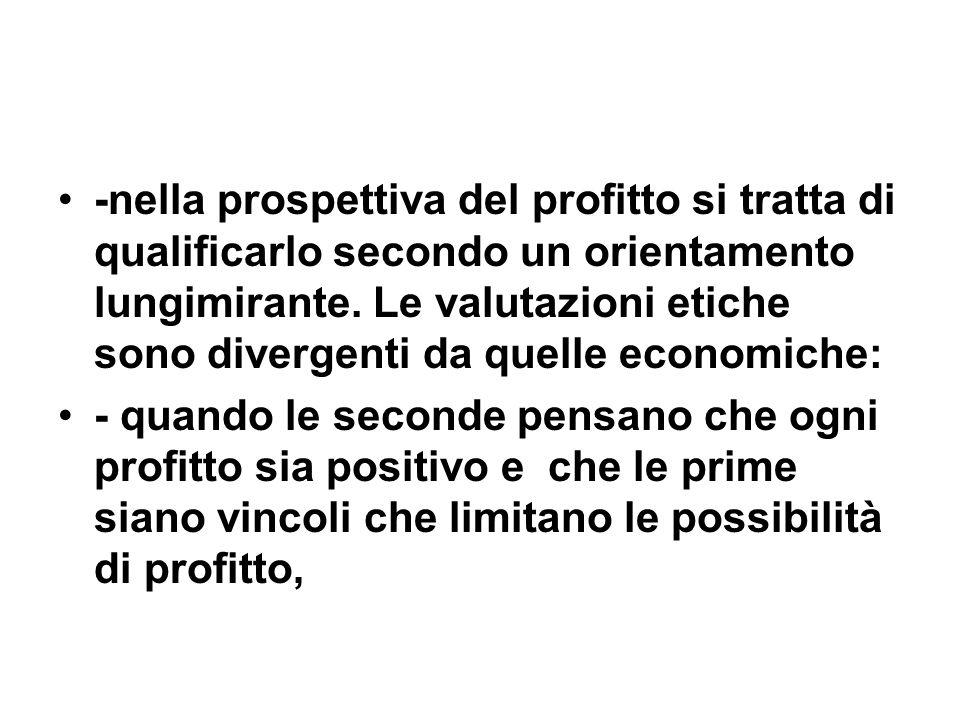 -nella prospettiva del profitto si tratta di qualificarlo secondo un orientamento lungimirante.