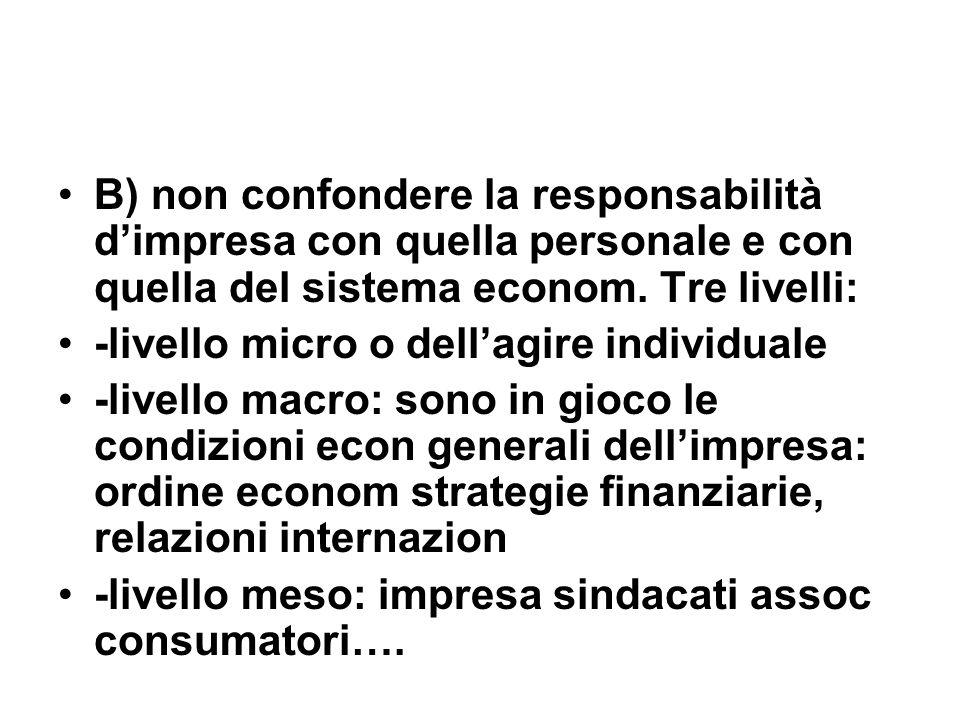 B) non confondere la responsabilità dimpresa con quella personale e con quella del sistema econom.