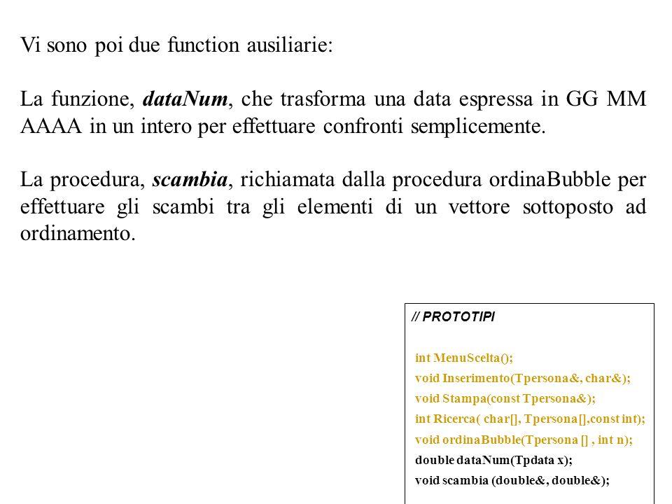 8 Vi sono poi due function ausiliarie: La funzione, dataNum, che trasforma una data espressa in GG MM AAAA in un intero per effettuare confronti sempl