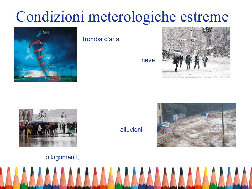 Condizioni meterologiche estreme tromba daria neve allagamenti, alluvioni