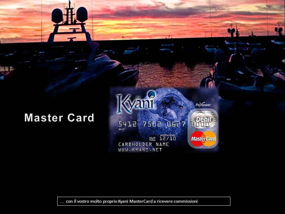 bis zu 6 Provisionszahlungen im Monat … con il vostro molto proprio Kyani MasterCard a ricevere commissioni
