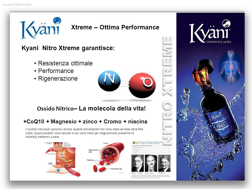 Pre LAUNCH GERMANY 2012 Xtreme – Ottima Performance +CoQ10 + Magnesio + zinco + Cromo + niacina Ossido Nitrico – La molecola della vita.