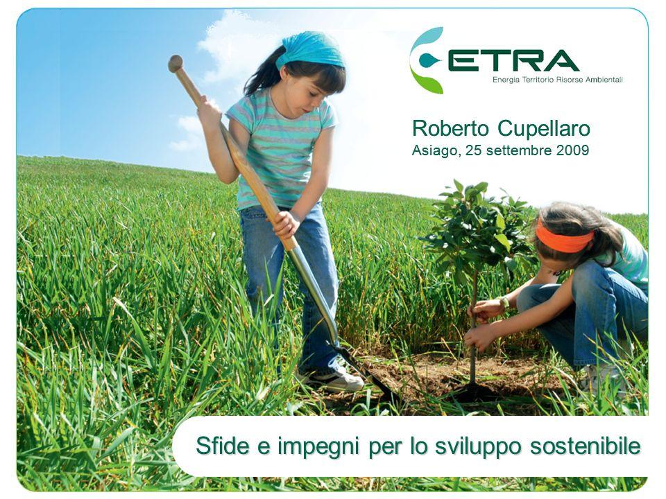 Sfide e impegni per lo sviluppo sostenibile 1 Roberto Cupellaro Asiago, 25 settembre 2009