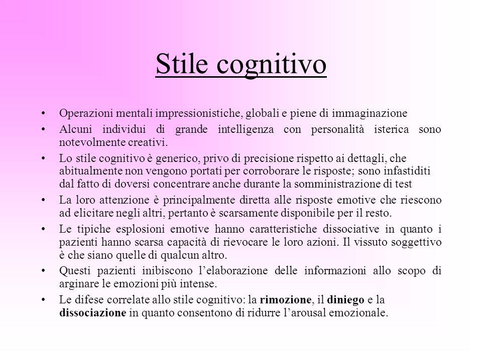 Stile cognitivo Operazioni mentali impressionistiche, globali e piene di immaginazione Alcuni individui di grande intelligenza con personalità isteric