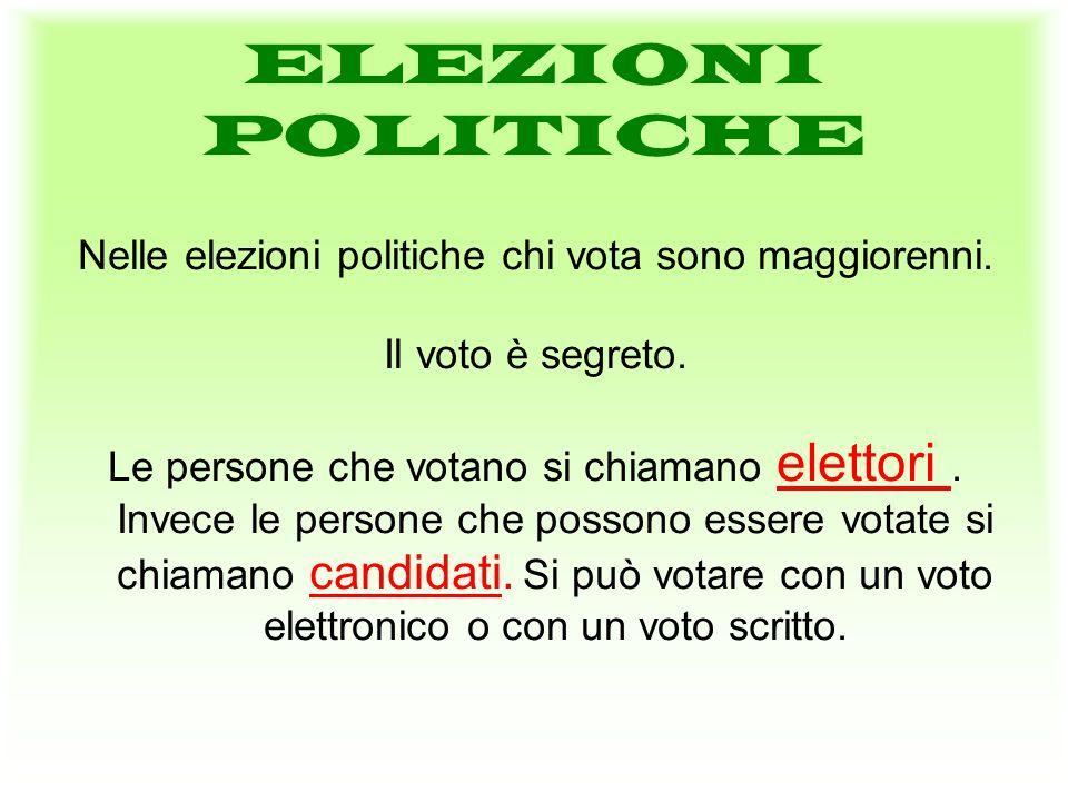 ELEZIONI POLITICHE Nelle elezioni politiche chi vota sono maggiorenni.
