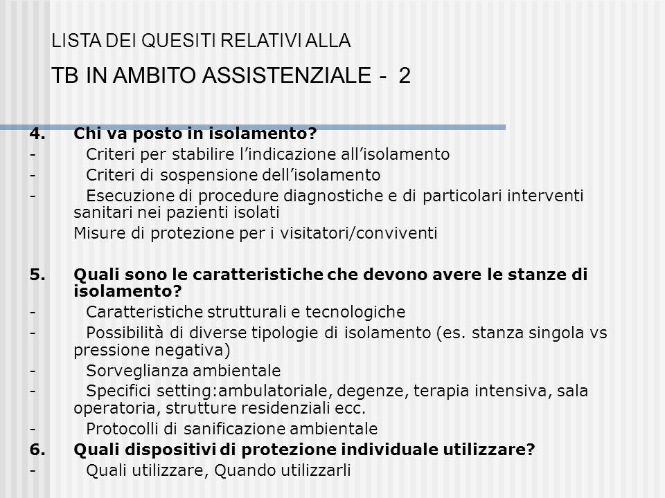 4. Chi va posto in isolamento? - Criteri per stabilire lindicazione allisolamento - Criteri di sospensione dellisolamento - Esecuzione di procedure di