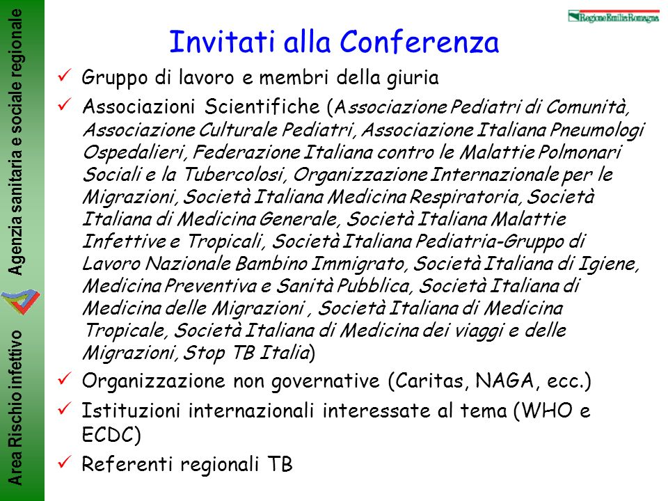 Agenzia sanitaria e sociale regionale Area Rischio infettivo Invitati alla Conferenza Gruppo di lavoro e membri della giuria Associazioni Scientifiche