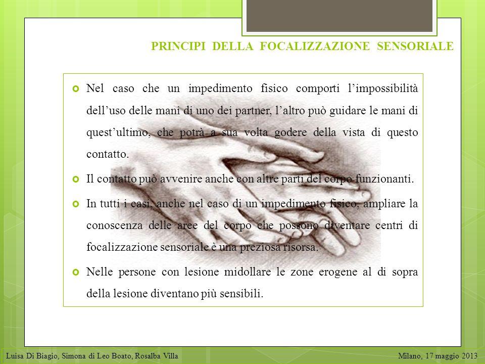 Nel caso che un impedimento fisico comporti limpossibilità delluso delle mani di uno dei partner, laltro può guidare le mani di questultimo, che potrà