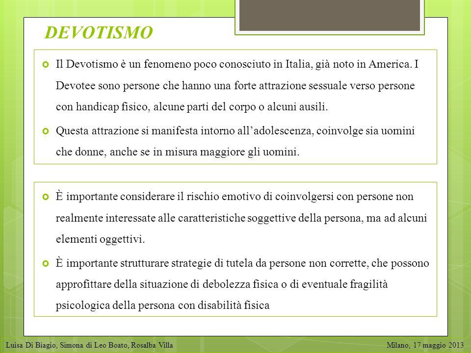 DEVOTISMO Il Devotismo è un fenomeno poco conosciuto in Italia, già noto in America. I Devotee sono persone che hanno una forte attrazione sessuale ve